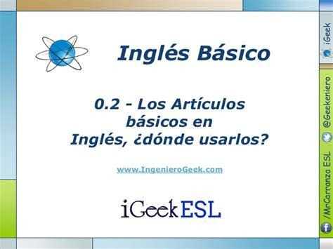 0.2 Los artículos básicos en inglés, dónde usarlos