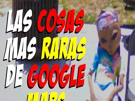 10 Cosas Más Extrañas de Google Maps   Humor   Taringa!