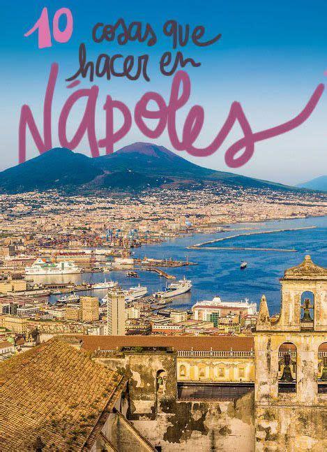 10 cosas que ver y hacer en Nápoles  actualizado 2019 ...