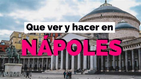 10 Cosas Que Ver y Hacer en Nápoles, Italia Guía Turística ...