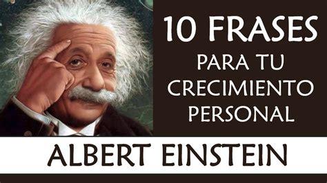 10 frases de Albert Einstein IMPRESCINDIBLES en tu ...
