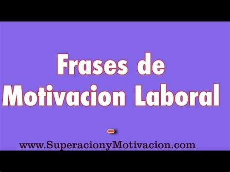 10 Frases de Motivacion Laboral   YouTube