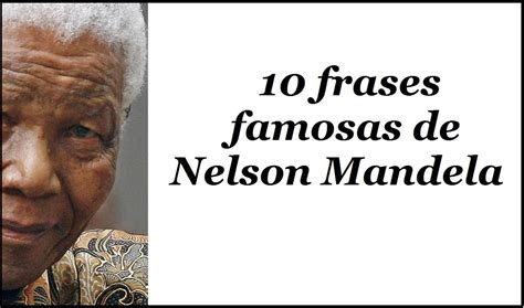 10 frases famosas de Nelson Mandela   sus frases célebres ...