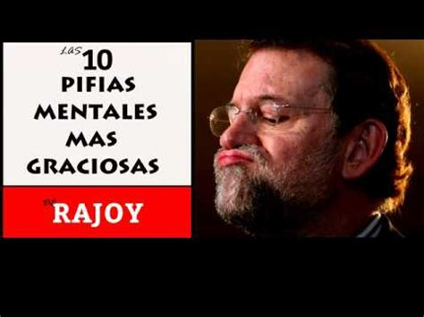 10 FRASES MAS GRACIOSAS DE M. RAJOY   YouTube