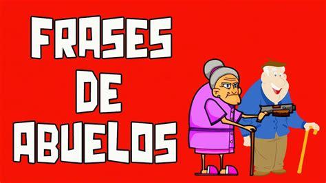 10 Frases típicas de abuelos graciosas   YouTube