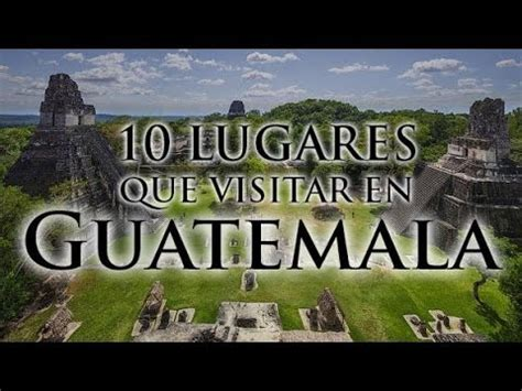 10 lugares que visitar en Guatemala   Guías   YouTube