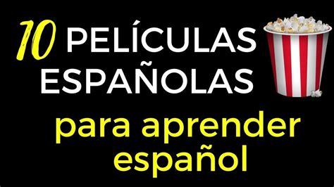 10 películas españolas para aprender español   YouTube