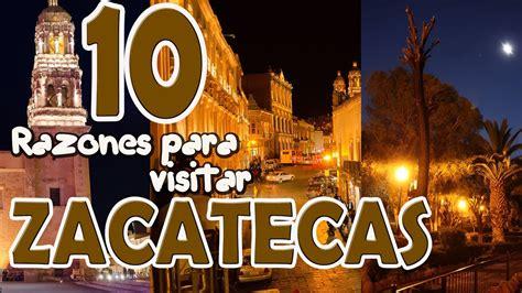 10 razones para visitar ZACATECAS, MEXICO.   YouTube