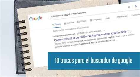 10 trucos para utilizar en el buscador de Google