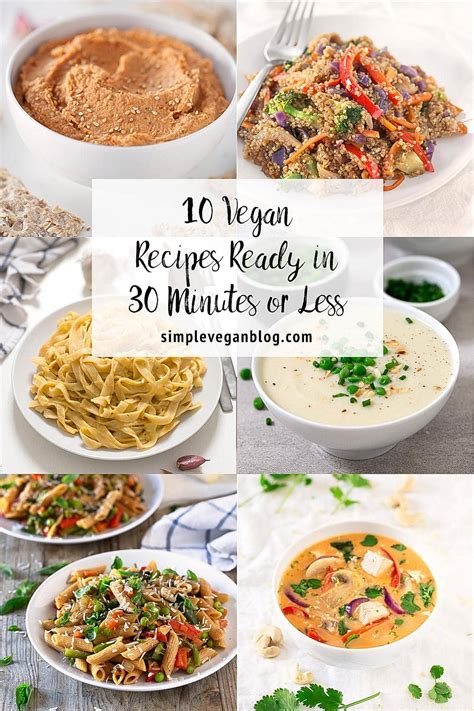 10 Vegan Recipes Ready in 30 Minutes or Less   Simple ...