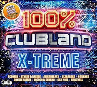 100% Clubland X Treme  2018    Trance, Musica electronica ...