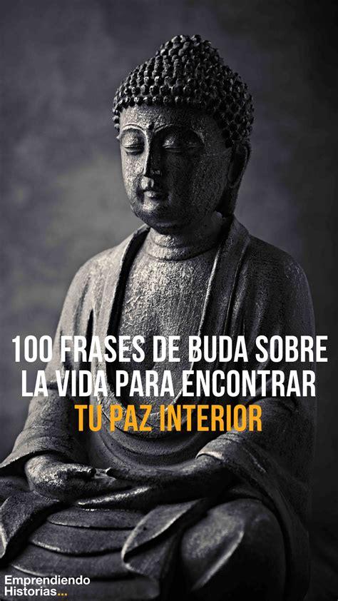 100 Frases de Buda sobre la vida para encontrar tu paz ...