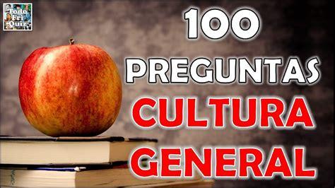 100 Preguntas de  CULTURA GENERAL   PARTE 3  Test/Trivial ...
