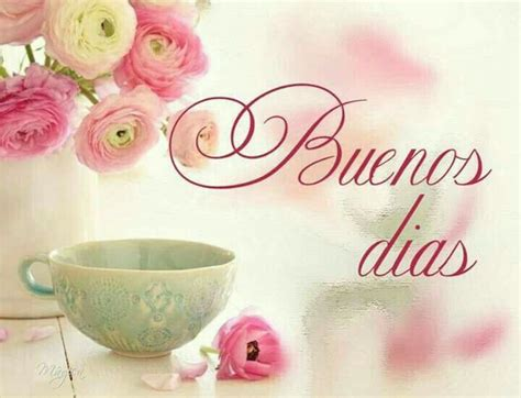 1000+ images about BUENOS DÍAS. on Pinterest | Amigos, Te ...