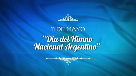 11 de Mayo   Día del Himno Nacional Argentino   YouTube