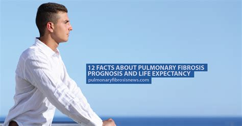 12 Facts About Pulmonary Fibrosis Prognosis and Life ...
