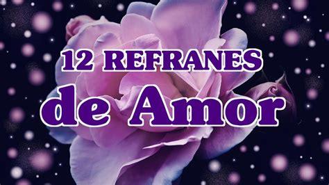 12 refranes de amor   12 proverbios de amor romántico ...