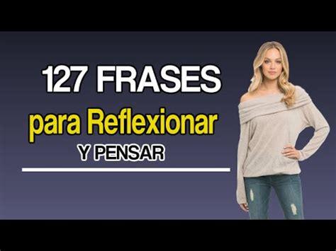 127 Frases Para Reflexionar Y Pensar   YouTube