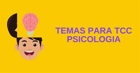 128 Ideias de Temas para TCC de Psicologia