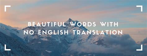 13 Beautiful Words With No English Translation