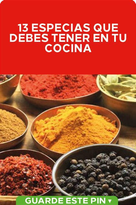 13 especias que debes tener en tu cocina Este listado de ...