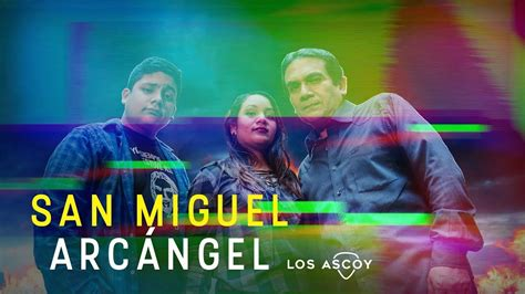13. San Miguel Arcángel   Los Ascoy  Audio Oficial    YouTube