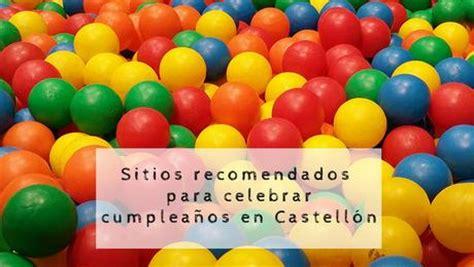 13 sitios donde celebrar cumpleaños en Castellón   Paperblog