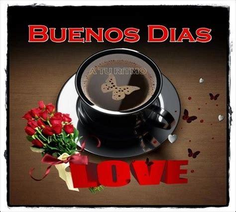 14 best images about imagenes de Buenos Dias amor on Pinterest