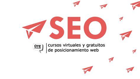 15 cursos online gratis de SEO  con certificado  | Oye Juanjo!