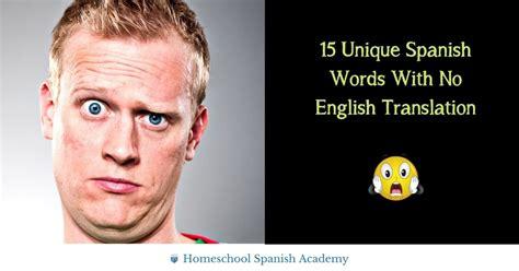 15 Unique Spanish Words With No English Translation