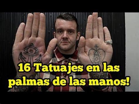 16 Tatuajes en las palmas de las manos!   YouTube