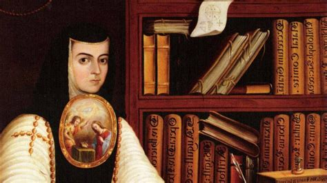 1651: Nace Sor Juana Inés de la Cruz, célebre religiosa ...