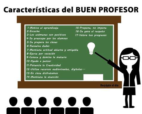 17 CARACTERÍSTICAS DEL BUEN PROFESOR | Recréate el día