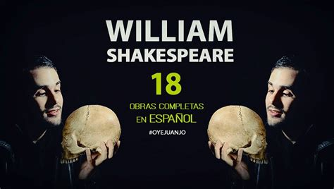 18 obras en español de William Shakespeare | Oye Juanjo!