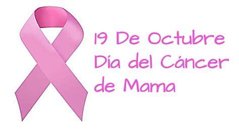 19 de Octubre Día Internacional del Cáncer de Mama   La ...