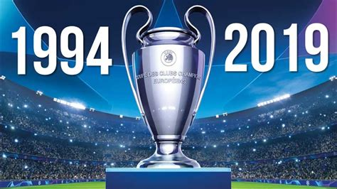 1994   2019 ALL CHAMPIONS LEAGUE FINALS   YouTube