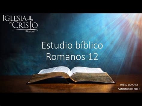 2  ROMANOS CAPITULO 12   PABLO SANCHEZ   IGLESIA DE ...