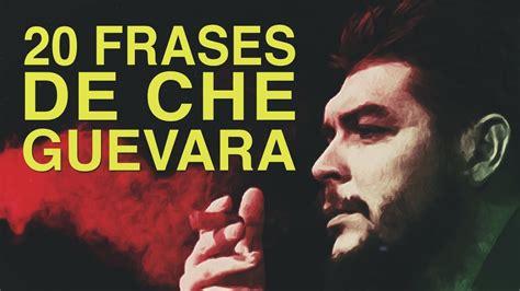 20 Frases de Che Guevara   Pensamiento de un guerrillero ...