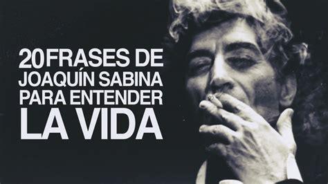 20 Frases de Joaquín Sabina para entender la vida   YouTube