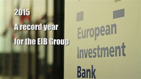 2015: A record year for the EIB Group   YouTube