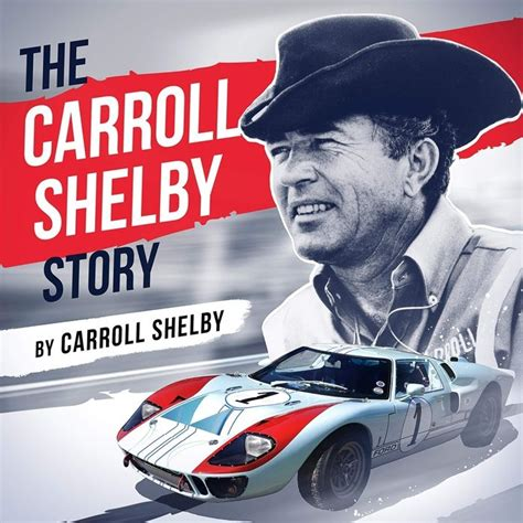 2019  The Carroll Shelby Story audiobook by Carroll ...