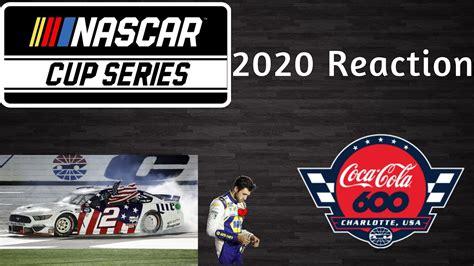 2020 NASCAR Cup Series Coca Cola 600 Reaction   YouTube