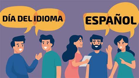 23 de abril, Día Mundial del Idioma Español   YouTube