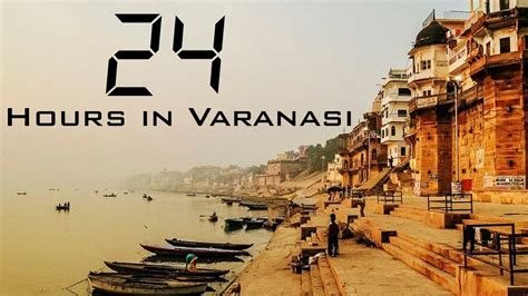 24 HOURS IN VARANASI | India Travel Vlog   YouTube