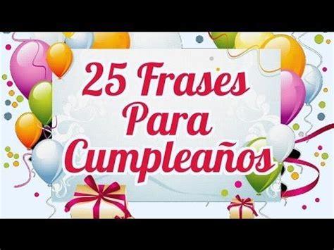 25 Frases para Cumpleaños   Hermosos pensamientos de ...