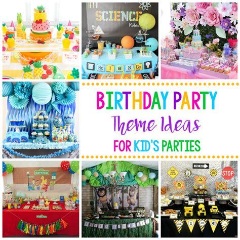 25 Fun Birthday Party Theme Ideas – Fun Squared