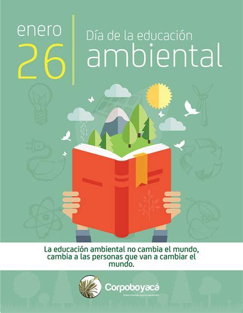 26 de enero, Día Mundial de la Educación Ambiental ...