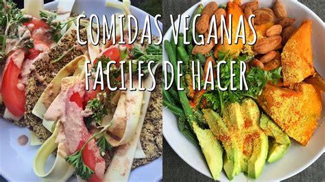 3 COMIDAS VEGANAS FÁCILES DE HACER   Recetas Saludables ...