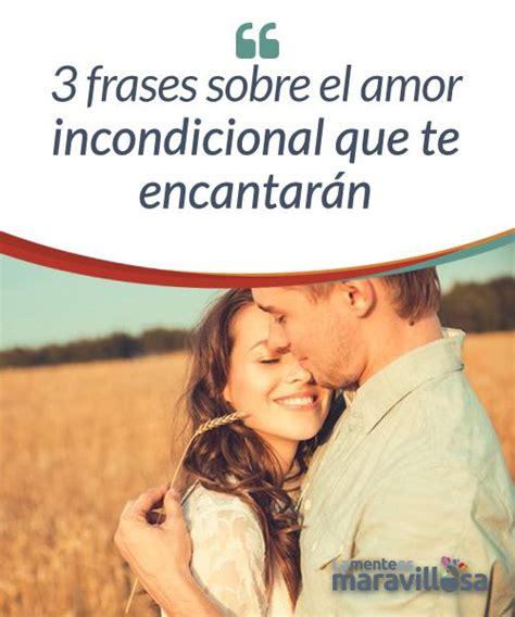 3 frases sobre el amor incondicional que te encantarán ...