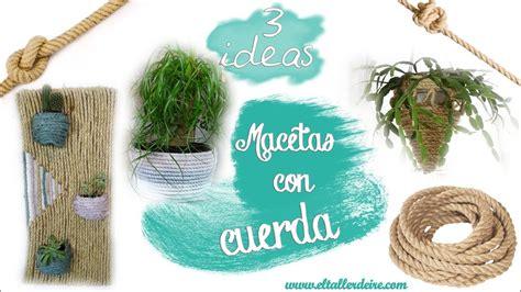 3 IDEAS PARA CREAR TUS PROPIAS MACETAS CON CUERDA   DIY ...